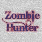 Zombie Hunter for girls by AudraJS