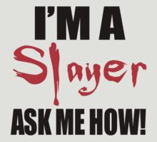 I'm A Slayer! Buffy the Vampire Slayer by geekchicprints