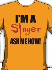I'm A Slayer! Buffy the Vampire Slayer T-Shirt