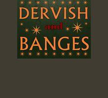 Dervish & Banges Sign Design  Unisex T-Shirt