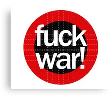 Fuck War Canvas Print
