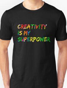 Creativity is my Superpower Unisex T-Shirt
