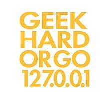 Geek Hard Photographic Print