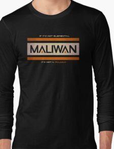 IF IT'S NOT ELEMENTAL, IT'S NOT A MALIWAN! Long Sleeve T-Shirt