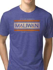 IF IT'S NOT ELEMENTAL, IT'S NOT A MALIWAN! Tri-blend T-Shirt