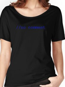 No Comment Women's Relaxed Fit T-Shirt