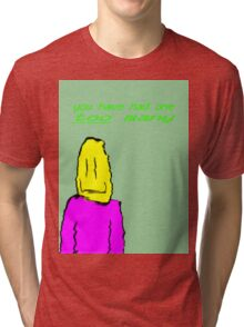 drunk? Tri-blend T-Shirt