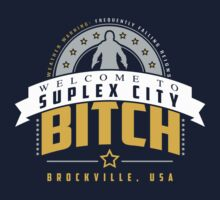Welcome to Suplex City Bitch (Orange White Blue) by coldbludd