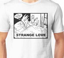 Strange Love Unisex T-Shirt
