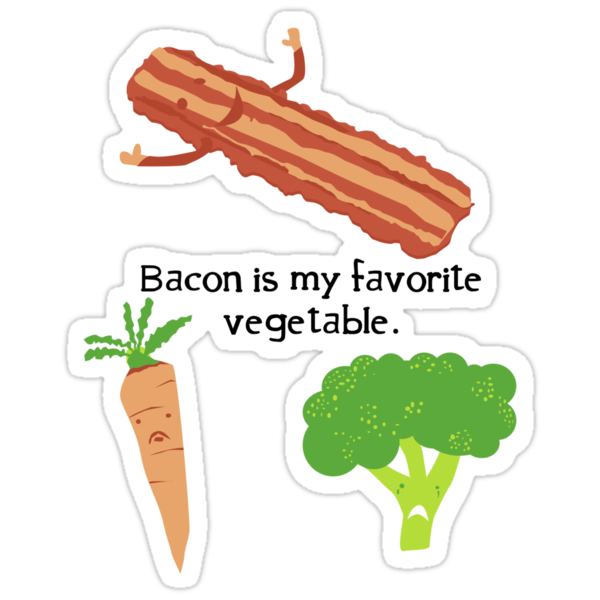 Bacon is My Favorite Vegetable by Jeremiah Lewis