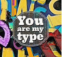You Are My Type! by PETER GROSS