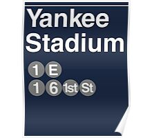 Yankee Stadium Subway Sign w Poster