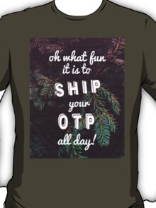 Oh What Fun it is To Ship T-Shirt