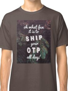 Oh What Fun it is To Ship Classic T-Shirt