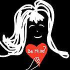 Be Mine? by Ainsley Kellar Creations