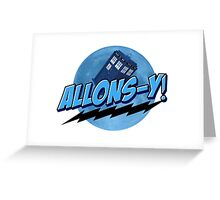 Allons-y!  Greeting Card