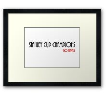 Stanley Cup Champions (Go Hawks) Framed Print