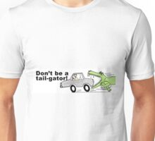 Don't Be a Tail-Gator! Unisex T-Shirt