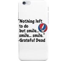 Smile Grateful Dead Quote iPhone Case/Skin