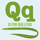 Q is for Quillfish by Amy Huxtable