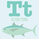 T is for Tuna by Amy Huxtable