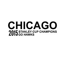 Chicago 2015 Stanley Cup Champions Photographic Print
