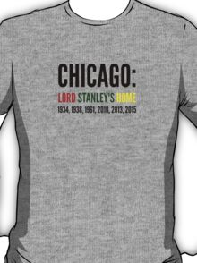 Chicago: Lord Stanley's Home (Years) T-Shirt