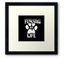 Furfag 4 Life White Framed Print
