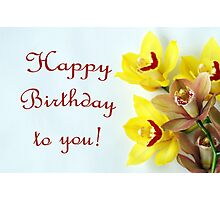 Happy Birthday with Orchids Photographic Print