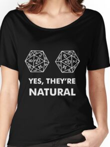 D20 Yes They're Natural Women's Relaxed Fit T-Shirt