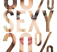 80% SEXY 20% DISGUSTING by traS(M)H Designs