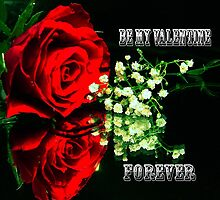 Be My Valentine Forever by Dawn B Davies-McIninch