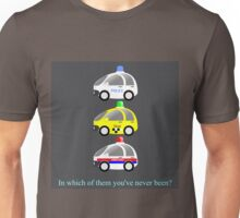 In which of them you've never been? Unisex T-Shirt