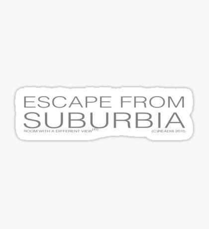escape from suburbia Sticker