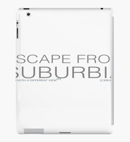 escape from suburbia iPad Case/Skin