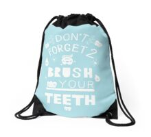 Don't Forget to Brush Your Teeth! Drawstring Bag