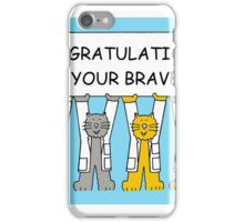 Congratulations on your barvery. iPhone Case/Skin