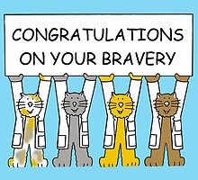 Congratulations on your barvery. by KateTaylor