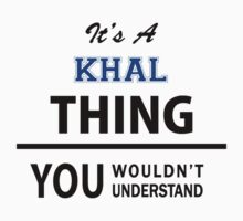 Its a KHAL thing, you wouldn't understand by thinging