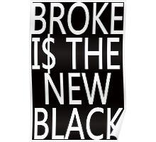 BROKEN IS THE NEW BLACK Poster