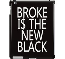 BROKEN IS THE NEW BLACK iPad Case/Skin