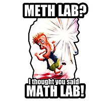Math Lab not Meth Lab Photographic Print