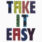 Take it easy by beatbeatwing