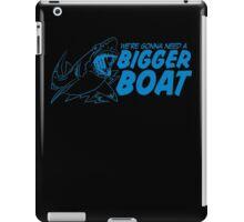Bigger Boat Funny TShirt Epic T-shirt Humor Tees Cool Tee iPad Case/Skin