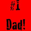 #1 Dad! in Red by SpottiClogg