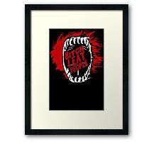 Bitch I Eat People Funny TShirt Epic T-shirt Humor Tees Cool Tee Framed Print