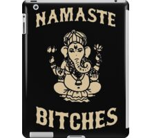 Namaste Bitches iPad Case/Skin