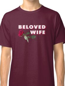 Beloved wife Classic T-Shirt