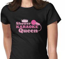 SHOWER KARAoke Queen in pink Womens Fitted T-Shirt