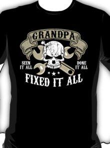 Grandpa Seen It All Done It All Fixed It All T-Shirt